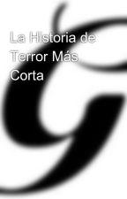 La Historia de Terror Más Corta by HectorDDeviaG