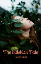 The Sidekick Tale (New Adult) by MsBrownling