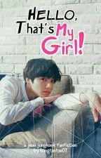 [OG] Hello, That's My Girl! + jjk by BangtanTae07