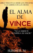 El Alma de Vince (Serie Los Orígenes y la Guerra de los Dioses 3.) #LGBTQ+ by SummerMM1