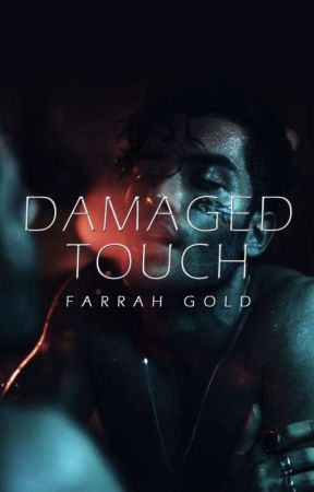 Damaged Touch by glitter_xox