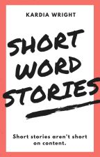 Short Word Stories by KardiaWrites