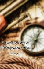 Smell Of Smoke (Whisky And Wine) // Shyan & Stevadandrew by pearlie_ng