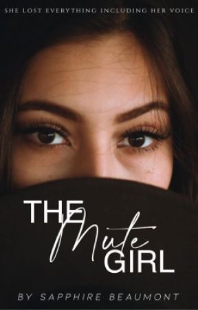 The Mute Girl | Being Rewritten  by Lazy_Dream_Chaser