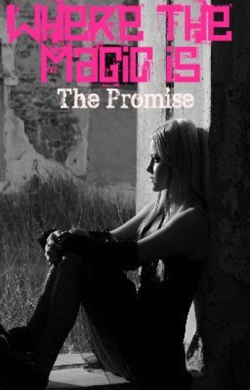 Where the magic is: The Promise