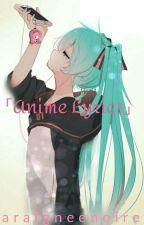 「Anime Lyrics」 by araigneenoire