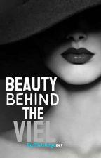 Beauty Behind The Veil(COMPLETED)#wattys2018 by Bj_haneeBee