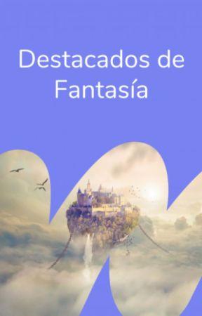 Destacados de fantasía by FantasiaES