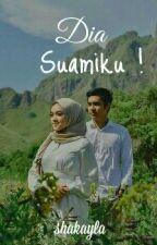 Dia Suamiku by shakayla_sky