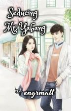 Seducing Mr. Yabang by TagalogRomanceEtc