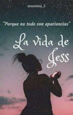 La vida de Jess by anonima_5