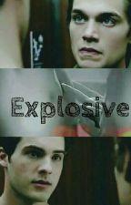 Explosive  by TheAlphaandbeta