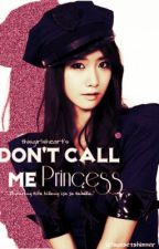 Don't Call Me Princess! by misseybi
