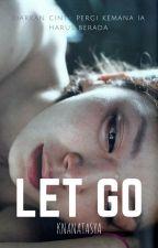 Let Go by knanatasya