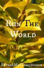 Run The World (One Direction) by ignorebutterfliesx