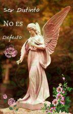 🌹Ser Distinto No Es Defecto🌹 by MelinaDePark