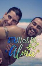 Através da Alma.(Romance Gay) by NelsonLuemba
