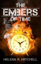 The Embers of Time by HelenaRMitchell