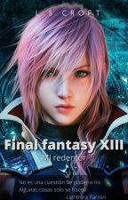 Final Fantasy XIII: Mi Redentor by LSCroft27