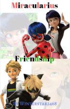 Miracularius Friendship {MLWattys Entry} by Winterstar2468