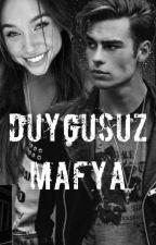 Duygusuz Mafya! by damla_eyfell16