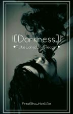 •Darkness•  [Tate Langdon ✖ Reader]   by FreakShowHomicide