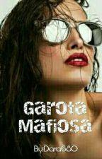 Garota Mafiosa- Parte1 by Dara680