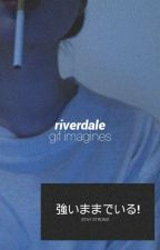 Riverdale Gif Imagines by REVELUVR