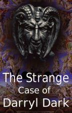 The Strange Case of Darryl Dark by StevenBrandt