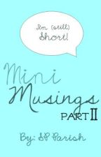 Mini Musings II by parishsp