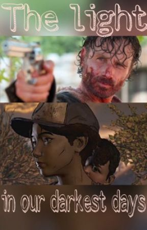 <<The light in our darkest days>> {a TWD and TWDG crossover} ❤️ by videogamelovexo