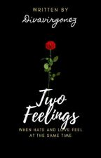 Two Feelings by Divavirgonez29