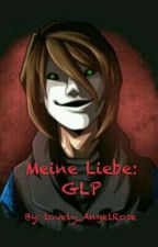 Meine Liebe: GLP by lovely_AngelRose