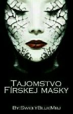 Tajomstvo Fírskej Masky by SweetBlueMbj