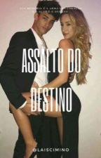 ASSALTO DO DESTINO by LaisCimino