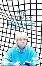My Sweet Pervert {Min Yoongi OS} by Malena_the_queen