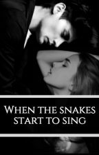 When the Snakes start to sing - Tomione by CristinaDeCervantes