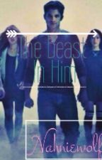 The Beast In Him ( Teen Wolf ) by nahniewolf