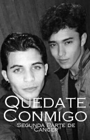 Quedate Conmigo (#2 Cancer) (Joerick Adaptación) by Prichu_Bravo