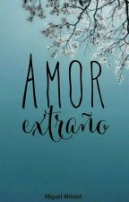 AMOR EXTRAÑO by MiguelAlmont