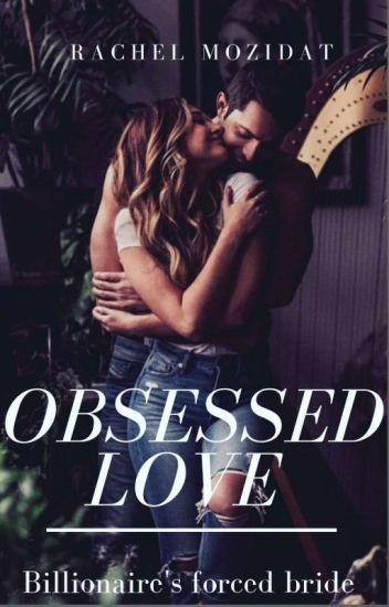 OBSESSED LOVE                                      (Slowly Editing)