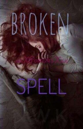 BROKEN SPELL by xxXPower15Xxx