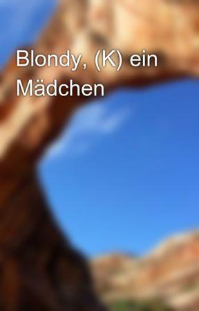 Blondy, (K) ein Mädchen by creactivep
