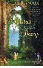 LOS ILUSTRES VINCULOS DEL SR. DARCY by prisciDarcy