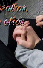 Nosotros, no otros by lauruga85