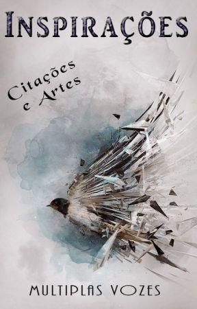 Inspirações: Citações e Artes by Alekzf