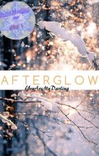 A F T E R G L O W by YouAreMyDarling