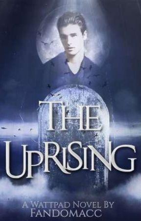 The Uprising  by Fandomacc