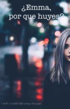 ¿Emma por que huyes? by Nicolesdebrucelas