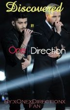 Discovered By One Direction (ON HOLD) by xOnexDirectionxFan